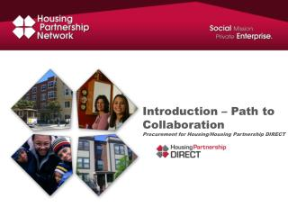Introduction – Path to Collaboration Procurement for Housing/Housing Partnership DIRECT