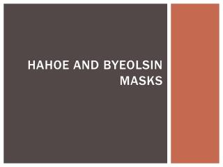 Hahoe and  Byeolsin  masks