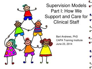 Supervision Models Part I: How We Support and Care for Clinical Staff