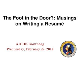 The Foot in the Door?: Musings on Writing  a  Resumé