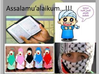 Assalamu'alaikum …!!!