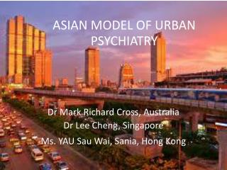 ASIAN MODEL OF URBAN PSYCHIATRY