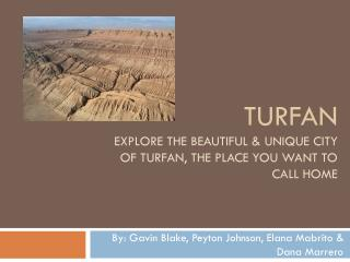 Turfan Explore the beautiful & unique city of  Turfan , the place you want to call home