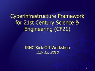 Cyberinfrastructure  Framework for 21st Century Science & Engineering (CF21)