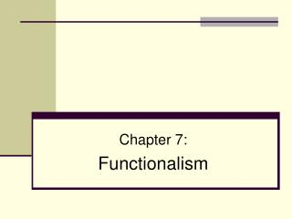 Chapter 7: Functionalism