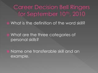 Career Decision Bell Ringers for September  10 th , 2010
