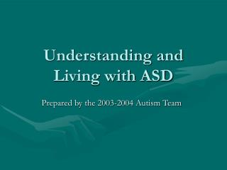 Understanding and Living with ASD