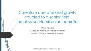 Curvature operator and gravity coupled to a scalar field:  the physical  Hamiltonian  operator
