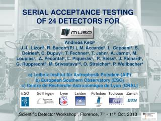 Serial  Acceptance Testing of 24 Detectors  for
