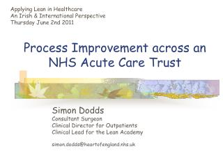 Process Improvement across an NHS Acute Care Trust