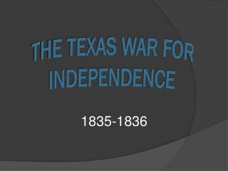 The Texas War for Independence