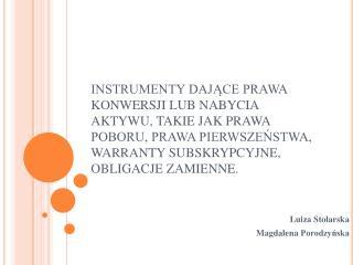 Luiza Stolarska  Magdalena  Porodzyńska