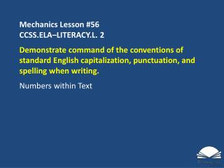 Mechanics Lesson  #56 CCSS.ELA�LITERACY.L.  2