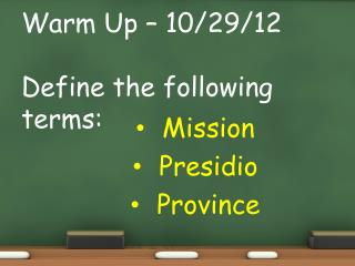 Warm Up –  10/29/12 Define the  following terms :
