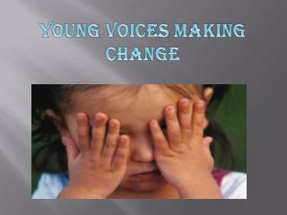 Young voices making change
