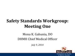 Safety Standards Workgroup: Meeting One
