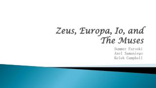 Zeus, Europa, Io, and  The Muses