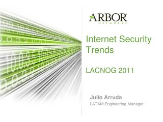 Internet Security Trends LACNOG 2011