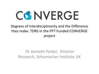 Dr  Jenneth  Parker,  Director Research, Schumacher Institute UK