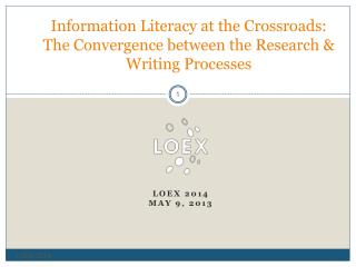 Information Literacy at the Crossroads: The Convergence between the Research & Writing Processes