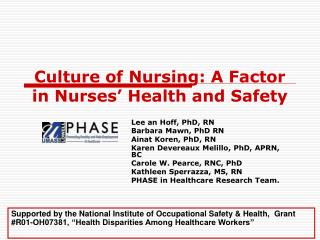 Culture of Nursing: A Factor in Nurses  Health and Safety