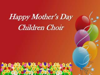 Happy Mother's Day Children Choir
