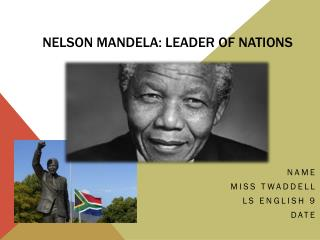 Nelson Mandela: leader of nations
