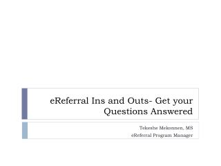 eReferral Ins and Outs- Get your Questions Answered