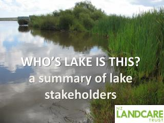 WHO�S LAKE IS THIS? a summary of lake stakeholders