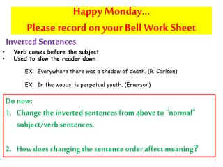 Happy Monday� Please record on your Bell Work Sheet