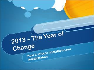 2013 – The Year of Change