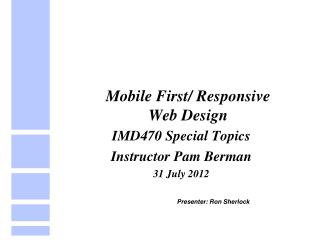 Mobile First/ Responsive Web Design