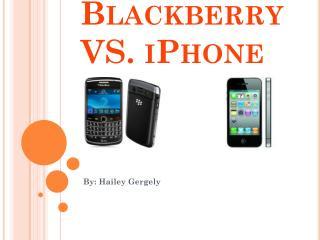 Blackberry VS.  i Phone