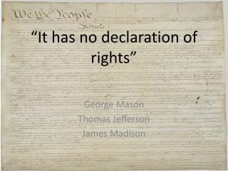 """It has no declaration of rights"""