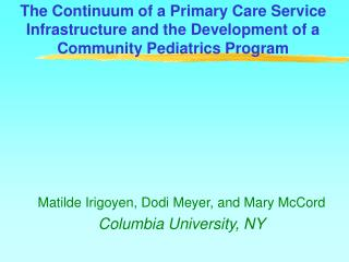 The Continuum of a Primary Care Service Infrastructure and the Development of a Community Pediatrics Program