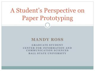 A Student's Pers p ective on Paper Prototyping
