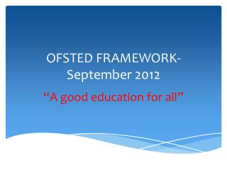OFSTED FRAMEWORK- September 2012