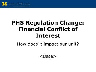 PHS Regulation Change: Financial Conflict of Interest