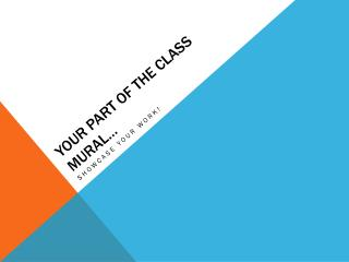 Your part of the class mural…