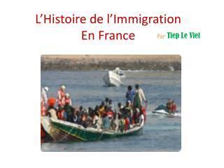 L�Histoire de l�Immigration  En France