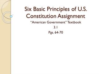 Six Basic Principles of U.S. Constitution Assignment