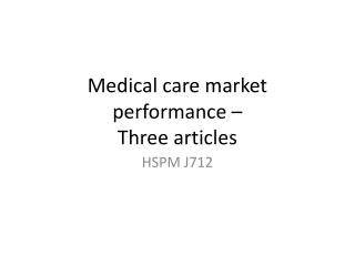 Medical care market  performance – Three articles