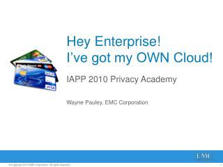Hey Enterprise! I've got my OWN Cloud!