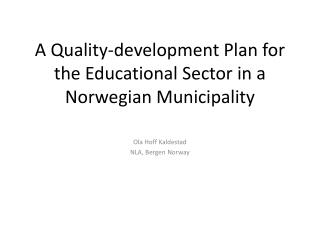 A Quality-development Plan for the Educational Sector in a Norwegian Municipality