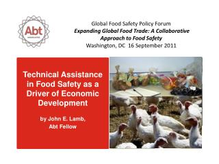 Technical Assistance  in Food Safety as a Driver of  Economic Development by  John E. Lamb,