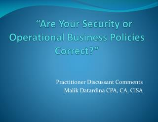 """""""Are Your Security or Operational Business Policies Correct?"""""""