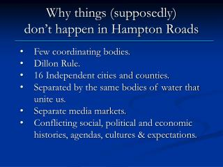 Why things (supposedly)  don't happen in Hampton Roads
