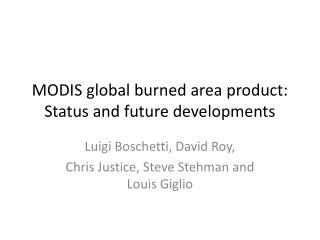 MODIS global burned area product: Status and future developments