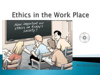 Ethics in the Work Place