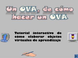 Un  OVA ,  de cómo hacer un  OVA